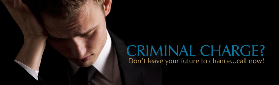 CRIMINAL CHARGE? Don't leave your future to chance!
