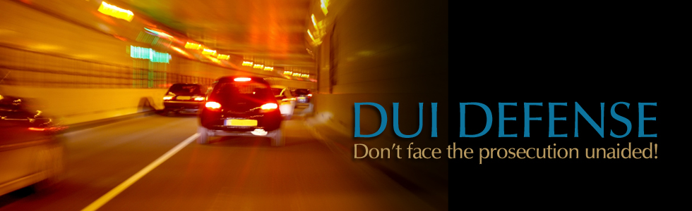DUI DEFENSE: Don't face the prosecution unaided!