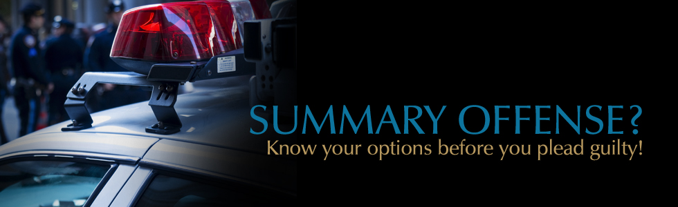SUMMARY OFFENSE? Know your options before you plead guilty!